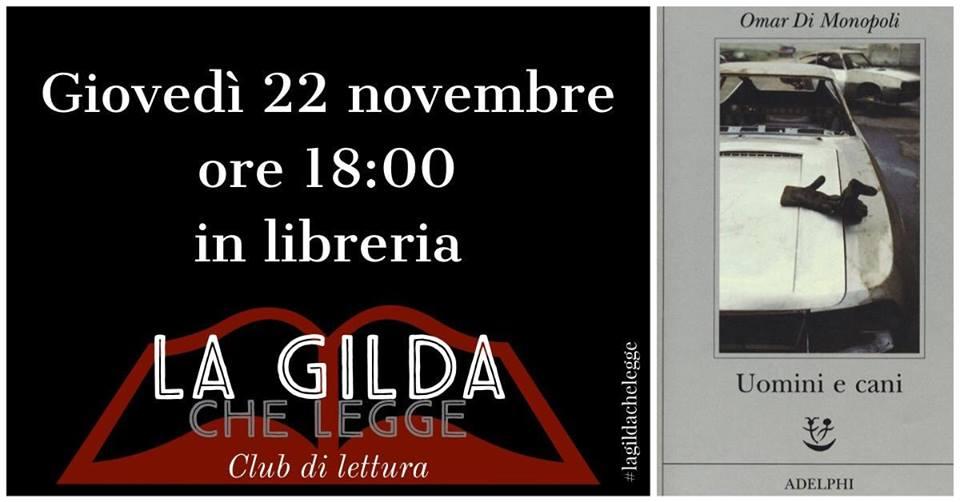 """La Gilda Che Legge... """"Uomini E Cani"""" di Omar Di Monopoli @ La Gilda dei Narratori"""
