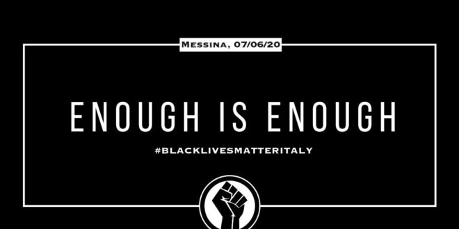 "SIT-IN SOLIDALE ""ENOUGH IS ENOUGH"" Messina per George Floyd"